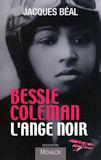 Bessie Coleman - L'ange noir - Jacques Béal